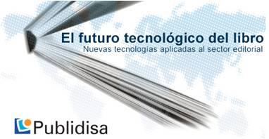 """Seminario profesional para editores: """"El Futuro Tecnológico del Libro"""" en Madrid y Barcelona"""